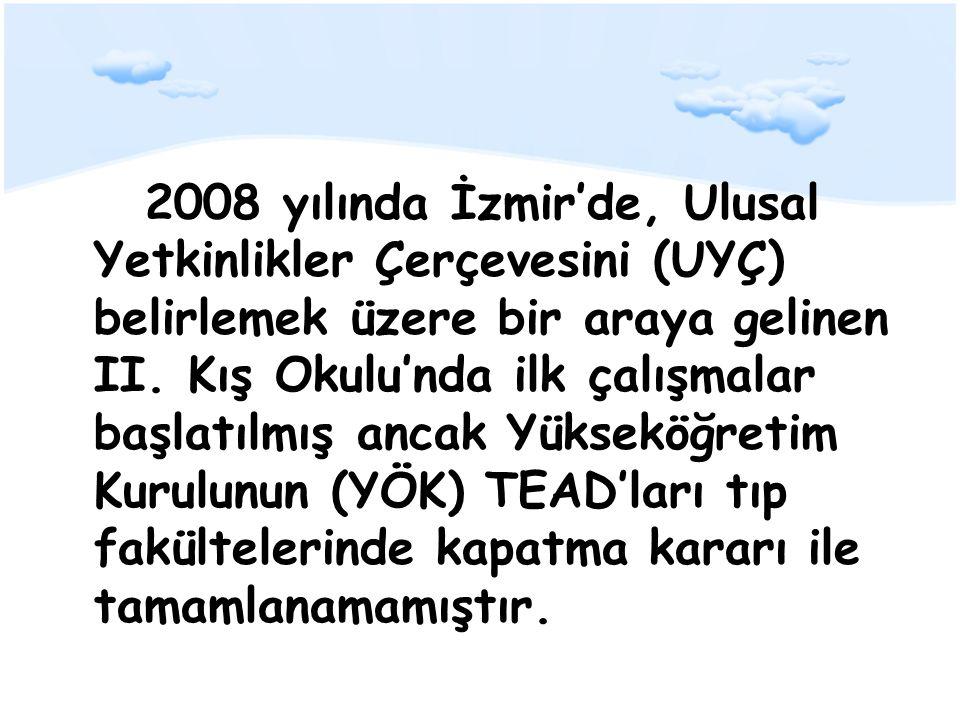 2008 yılında İzmir'de, Ulusal Yetkinlikler Çerçevesini (UYÇ) belirlemek üzere bir araya gelinen II. Kış Okulu'nda ilk çalışmalar başlatılmış ancak Yük
