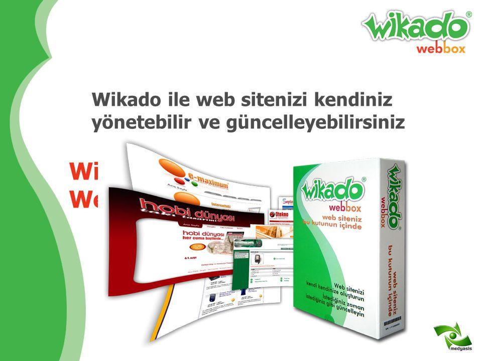 Wikado Yeni Nesil Web Sitesidir Wikado ile web sitenizi kendiniz yönetebilir ve güncelleyebilirsiniz