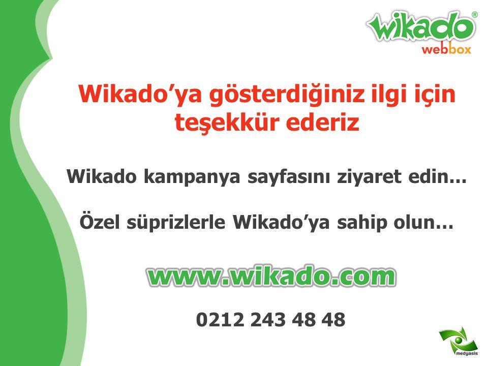 Her ihtiyaç duyduğunuzda yardım ve destek alın Wikado Eğitim CD'siOn-line Yardım. http://help.wikado.com Wikado Destek Çağrı Merkezi 0212 243 48 48 E-