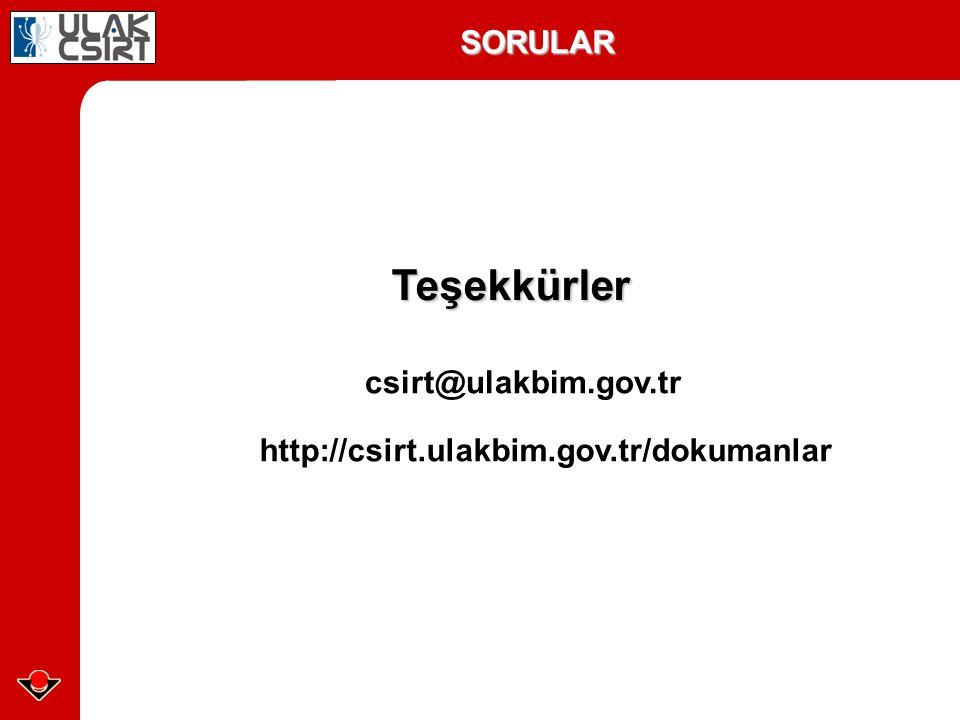 SORULAR http://csirt.ulakbim.gov.tr/dokumanlar Teşekkürler csirt@ulakbim.gov.tr