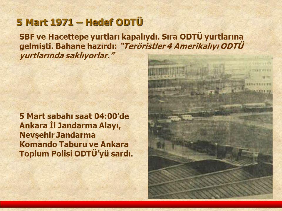 5 Mart sabahı saat 04:00'de Ankara İl Jandarma Alayı, Nevşehir Jandarma Komando Taburu ve Ankara Toplum Polisi ODTÜ'yü sardı.
