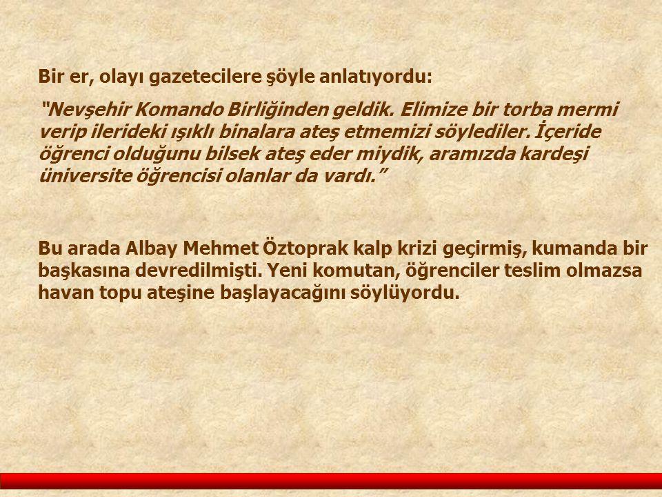 Nevşehir Komando Birliğinden geldik.