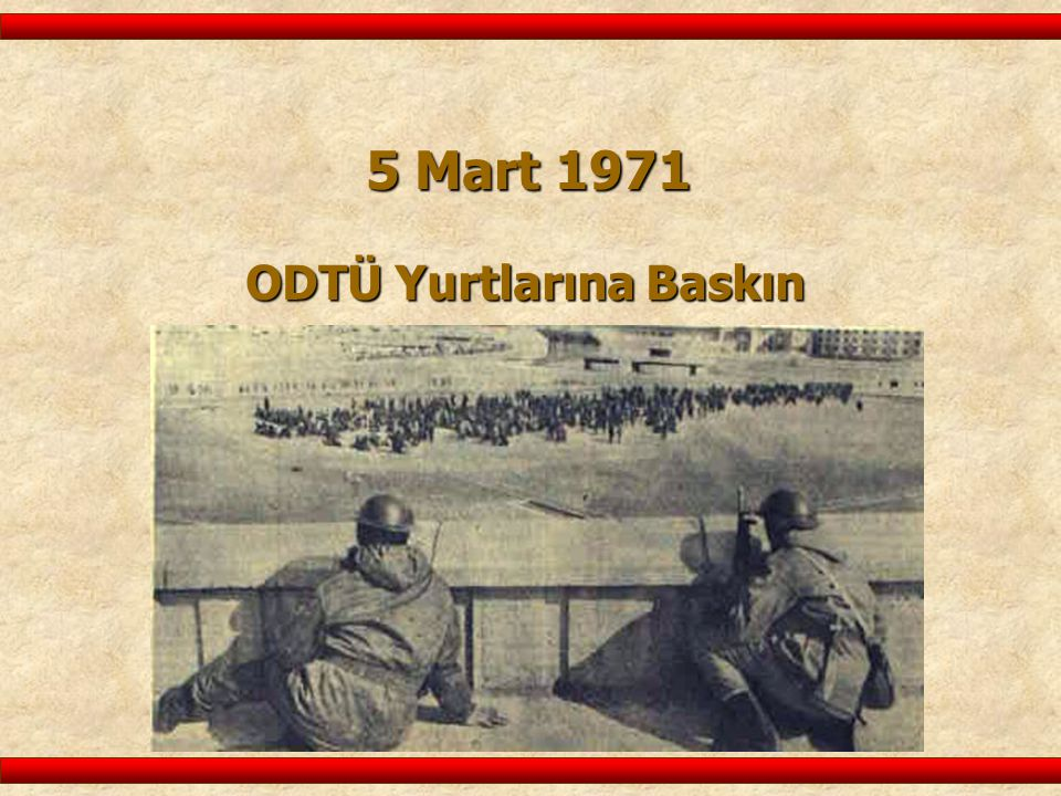 5 Mart 1971 ODTÜ Yurtlarına Baskın