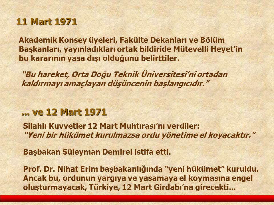 11 Mart 1971 Akademik Konsey üyeleri, Fakülte Dekanları ve Bölüm Başkanları, yayınladıkları ortak bildiride Mütevelli Heyet'in bu kararının yasa dışı olduğunu belirttiler....