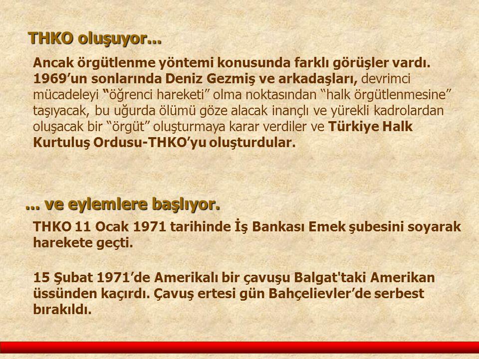 THKO 11 Ocak 1971 tarihinde İş Bankası Emek şubesini soyarak harekete geçti.