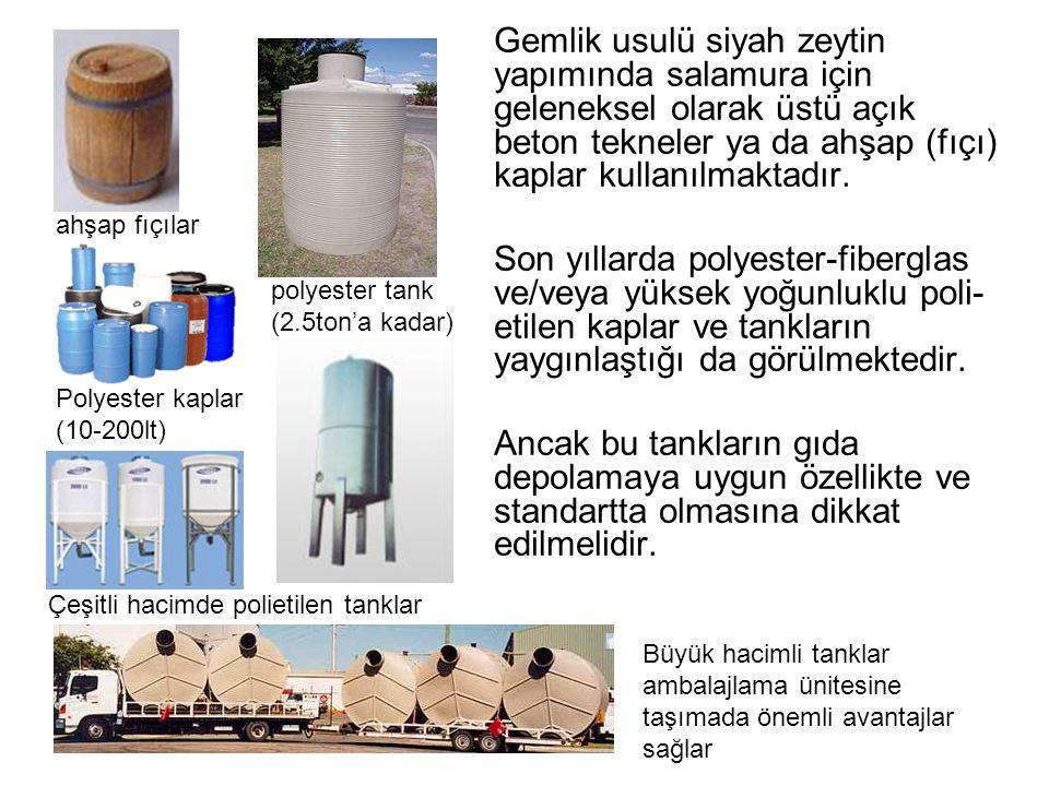 Gemlik usulü siyah zeytin yapımında salamura için geleneksel olarak üstü açık beton tekneler ya da ahşap (fıçı) kaplar kullanılmaktadır. Son yıllarda