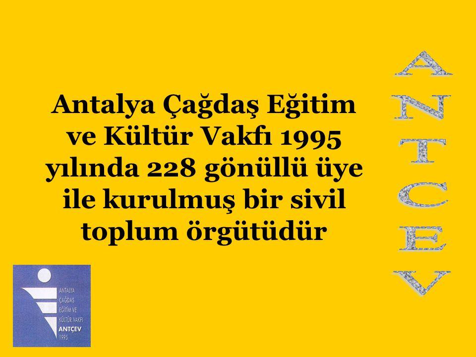 Antalya Çağdaş Eğitim ve Kültür Vakfı 1995 yılında 228 gönüllü üye ile kurulmuş bir sivil toplum örgütüdür