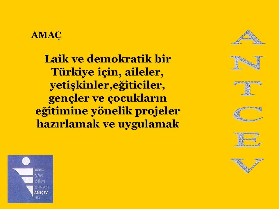 HEDEFLER • Çağdaş eğitim üzerine odaklanmak • Türkiye'deki eğitim sistemini laik, bilimsel, akılcı,liberal ve demokratik yapabilmek için projeler üretmek ve çalışmalar yapmak • Okul, yurt, sosyal merkezler ve gençlik merkezleri kurmak ve genel eğitimin her seviyesinde varolan yapıları iyileştirmek.