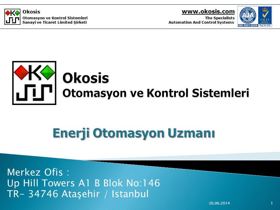 Okosis www.okosis.com Otomasyon ve Kontrol Sistemleri The Specialists Sanayi ve Ticaret Limited Şirketi Automation And Control Systems Merkez Ofis : Up Hill Towers A1 B Blok No:146 TR- 34746 Ataşehir / Istanbul 26.06.20141
