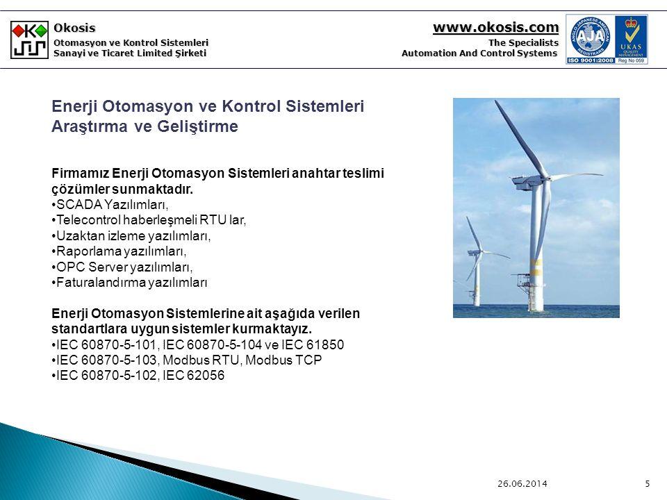 Okosis www.okosis.com Otomasyon ve Kontrol Sistemleri The Specialists Sanayi ve Ticaret Limited Şirketi Automation And Control Systems Enerji Otomasyon ve SCADA sistemleri Yazılım Ar-Ge Projelerimiz 26.06.20146