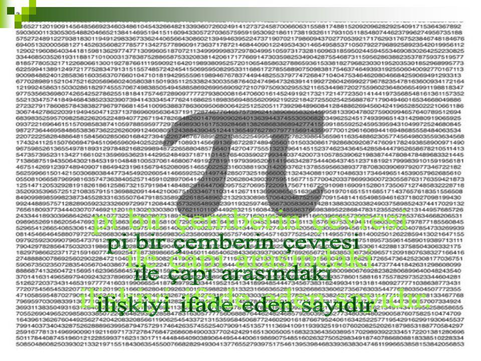  İşin en ilginç yanı eski Yunanlılar bir çemberin çapına oranı için Pi sembolünü kullanmamışlardır.
