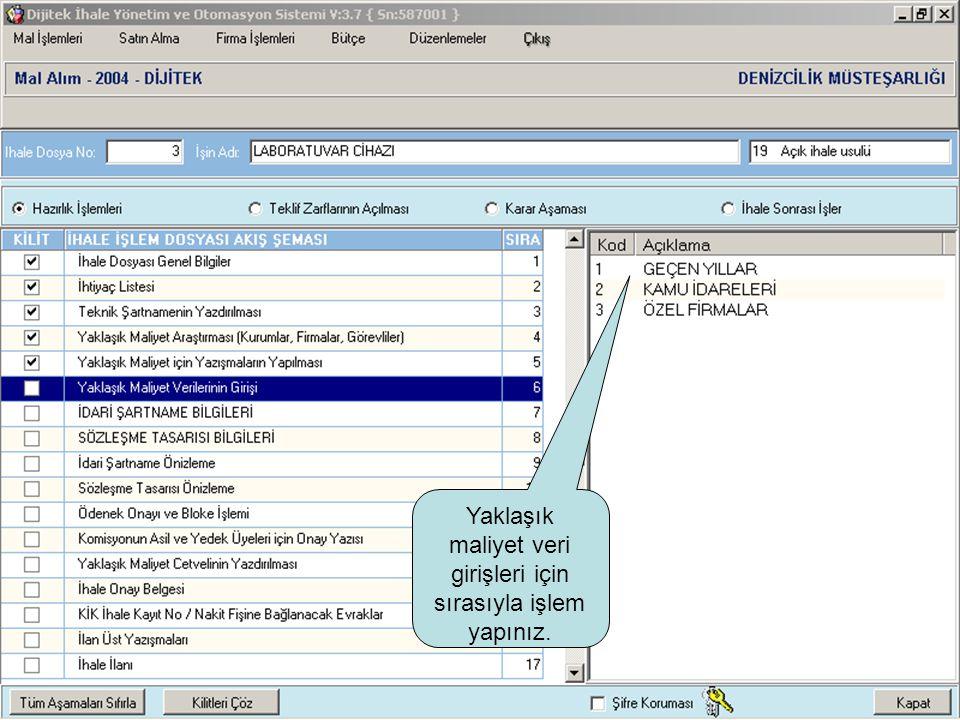 Yaklaşık maliyet veri girişleri için sırasıyla işlem yapınız.