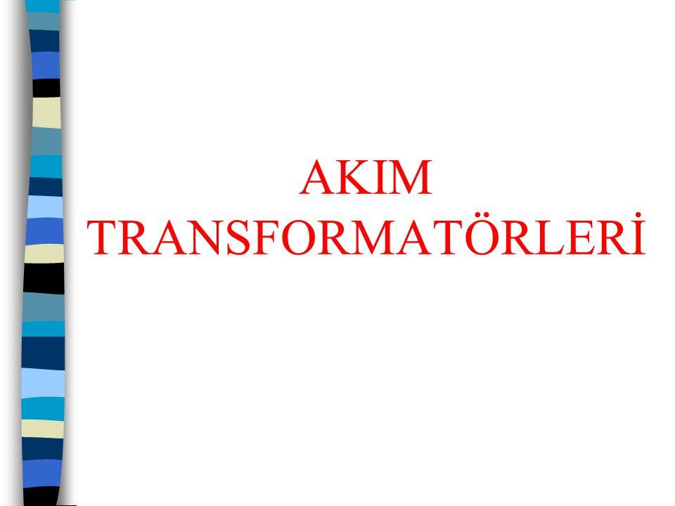 AKIM ÖLÇÜ TRANSFORMATÖRLERİ  Transformatörün nüvesi ısınır.