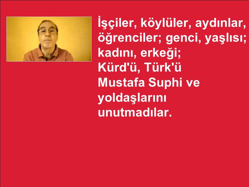 İşçiler, köylüler, aydınlar, öğrenciler; genci, yaşlısı; kadını, erkeği; Kürd'ü, Türk'ü Mustafa Suphi ve yoldaşlarını unutmadılar.