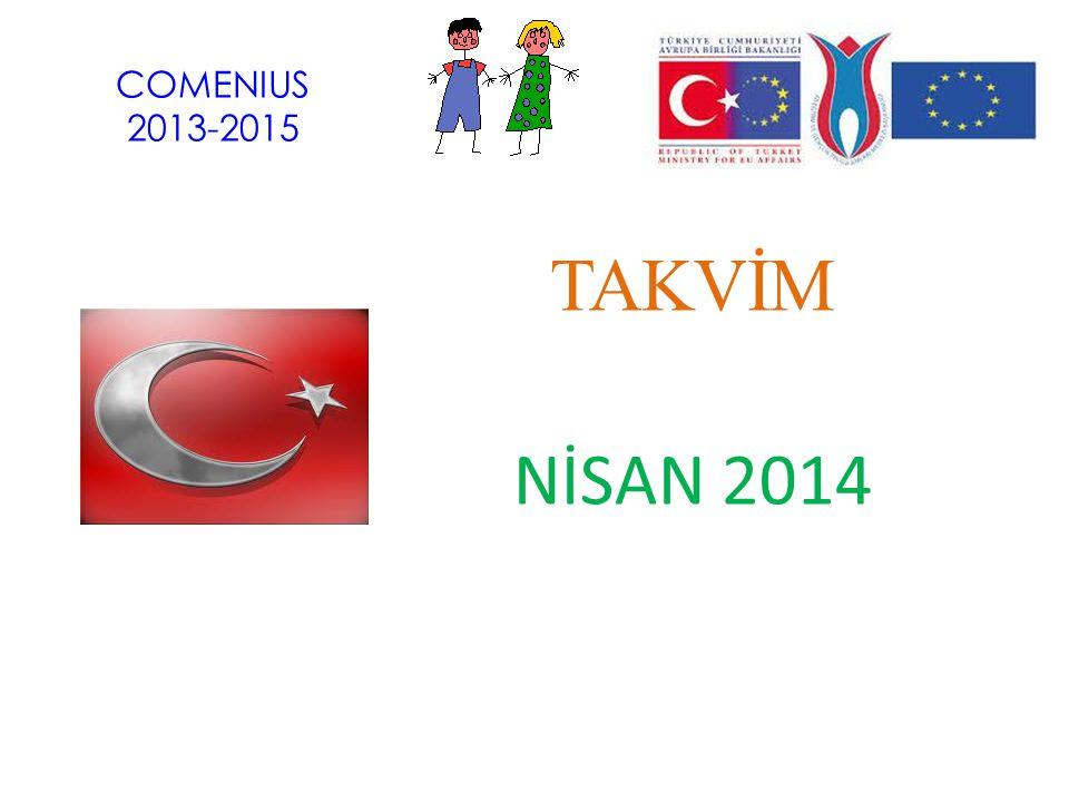 COMENIUS 2013-2015 TAKVİM NİSAN 2014