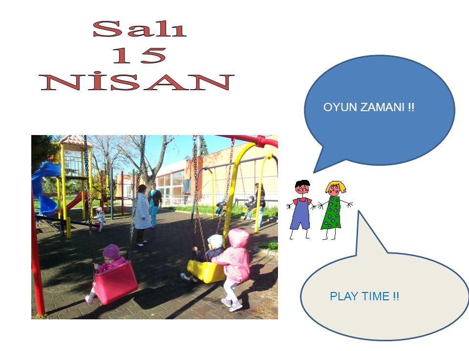 PLAY TIME !! OYUN ZAMANI !!
