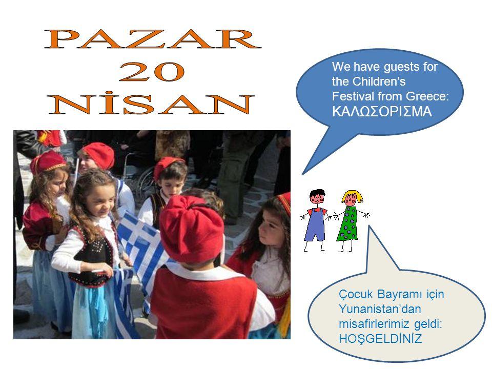 Çocuk Bayramı için Yunanistan'dan misafirlerimiz geldi: HOŞGELDİNİZ We have guests for the Children's Festival from Greece: ΚΑΛΩΣΟΡΙΣΜΑ