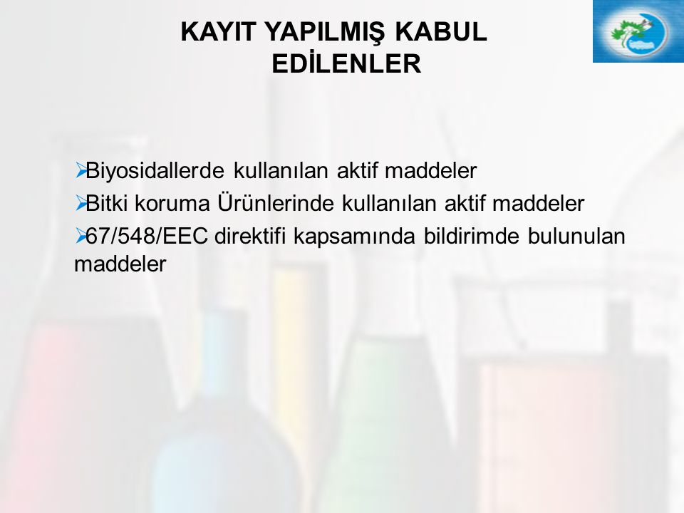 13   Biyosidallerde kullanılan aktif maddeler   Bitki koruma Ürünlerinde kullanılan aktif maddeler   67/548/EEC direktifi kapsamında bildirimde