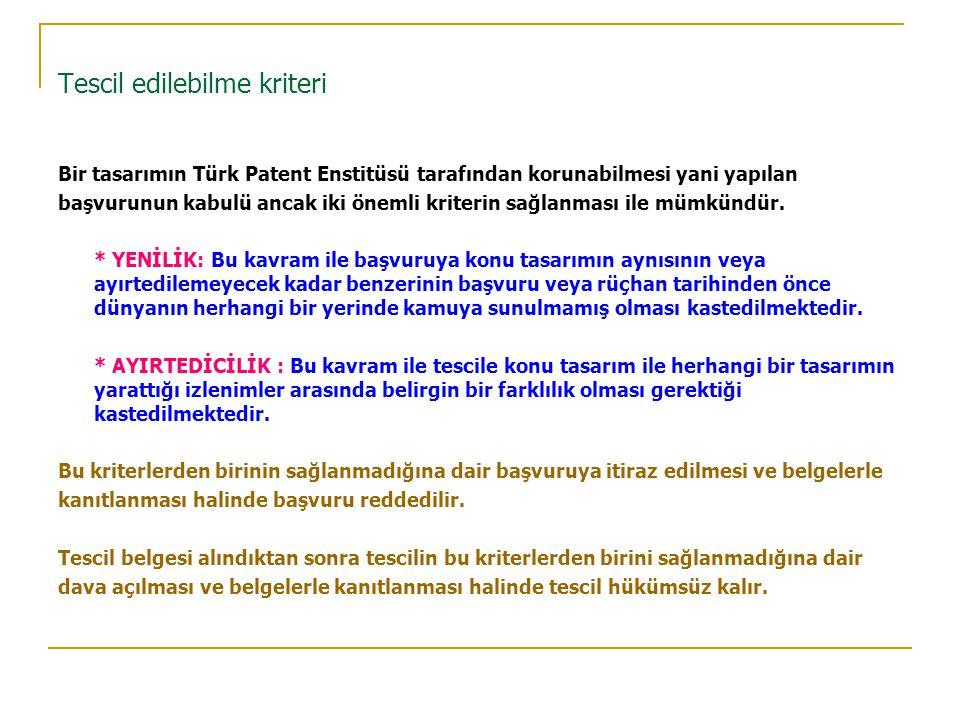Tescil edilebilme kriteri Bir tasarımın Türk Patent Enstitüsü tarafından korunabilmesi yani yapılan başvurunun kabulü ancak iki önemli kriterin sağlanması ile mümkündür.
