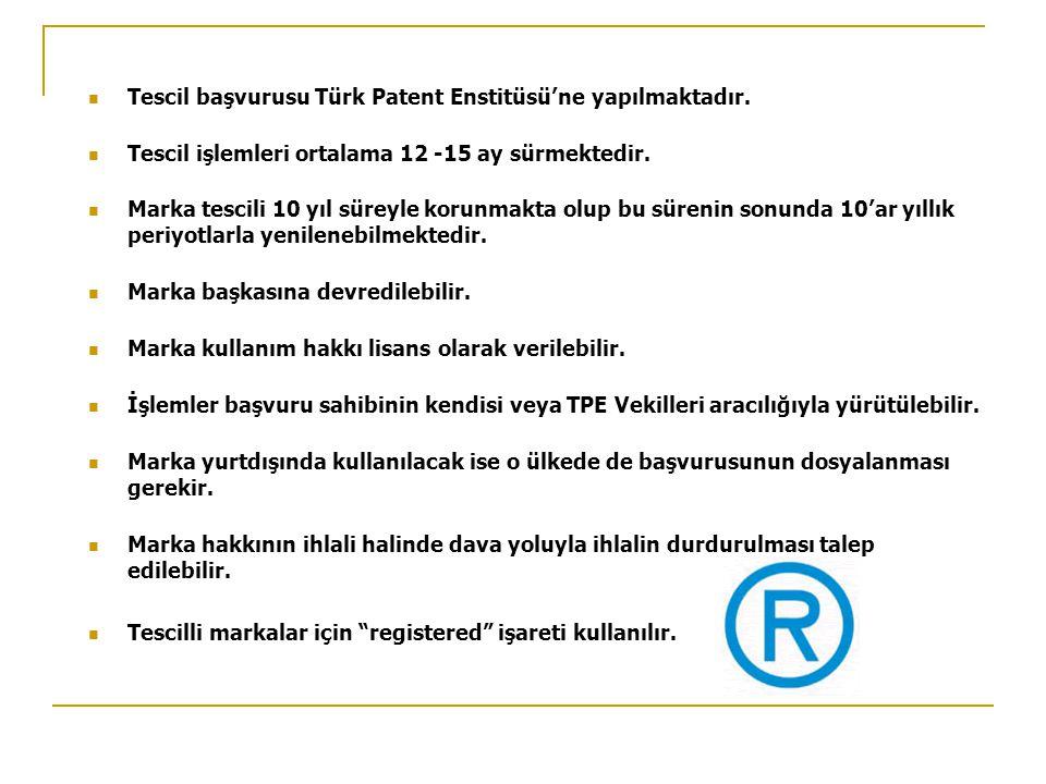  Tescil başvurusu Türk Patent Enstitüsü'ne yapılmaktadır.