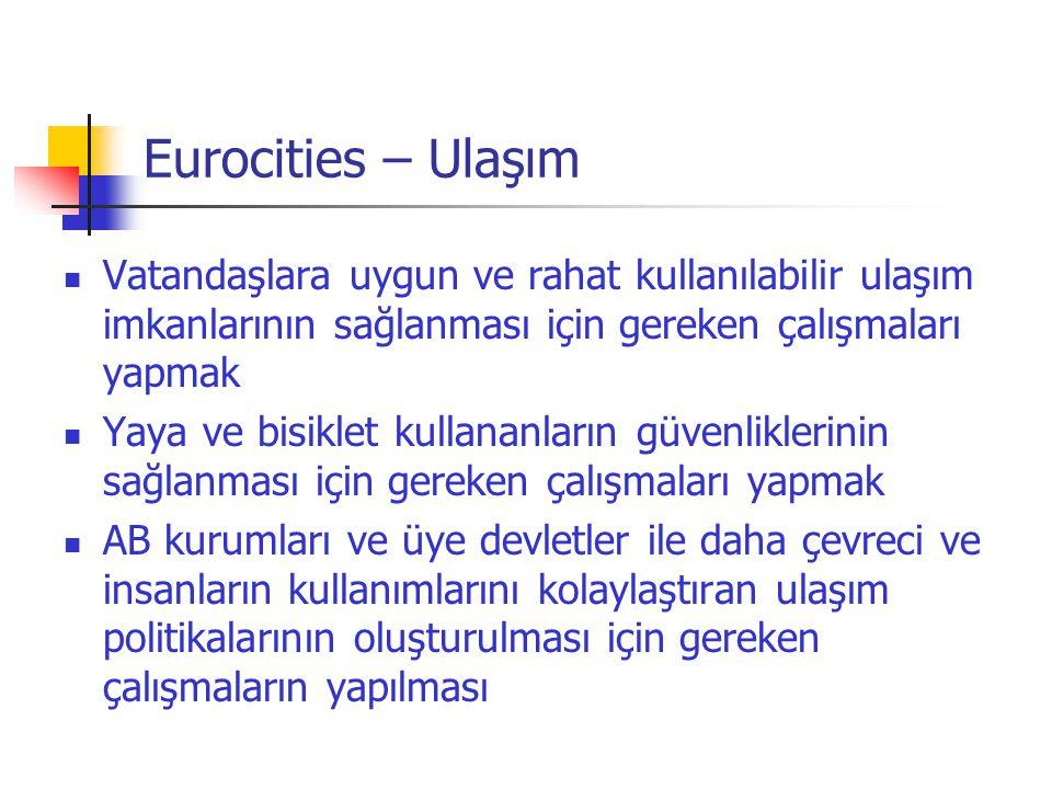 Eurocities – Sosyal Olaylar  Eurocities ve üyeleri, sosyal dışlanma, her şekli ile ayrımcılığın ortadan kaldırılması ve herkes için eşit hakların korunmasının garanti altına alınması için gereken çalışmaları yapar.