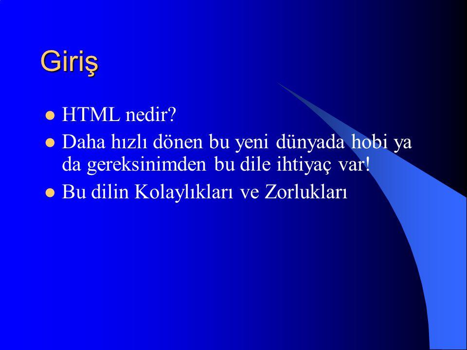HTML (HyperText Markup Language) HAYATI TANIMAK İÇİN İNTERNET; TANITMAK İÇİN KİŞİSEL BİR WEB