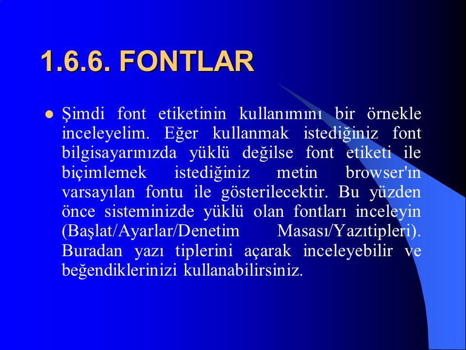 1.6.5. FONTLAR  Yukarıdaki örneğimizde