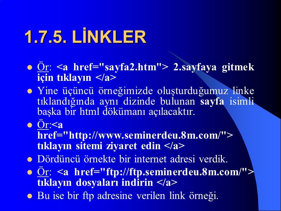 1.7.4. LİNKLER  Ör: sıkıştırılmış midi dosyalarını çekmek için tıklayın  İkinci örnekte aynı şekilde