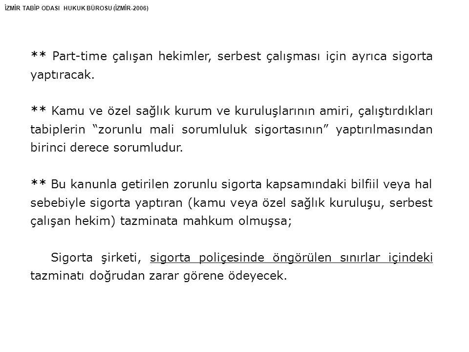 İZMİR TABİP ODASI HUKUK BÜROSU (İZMİR-2006) TIPTA UZMANLIK KURULU •Tasarının 8.
