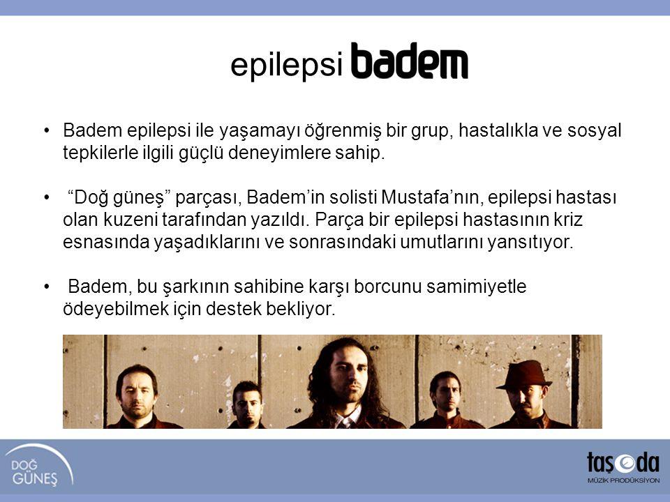 """epilepsi badem •Badem epilepsi ile yaşamayı öğrenmiş bir grup, hastalıkla ve sosyal tepkilerle ilgili güçlü deneyimlere sahip. • """"Doğ güneş"""" parçası,"""