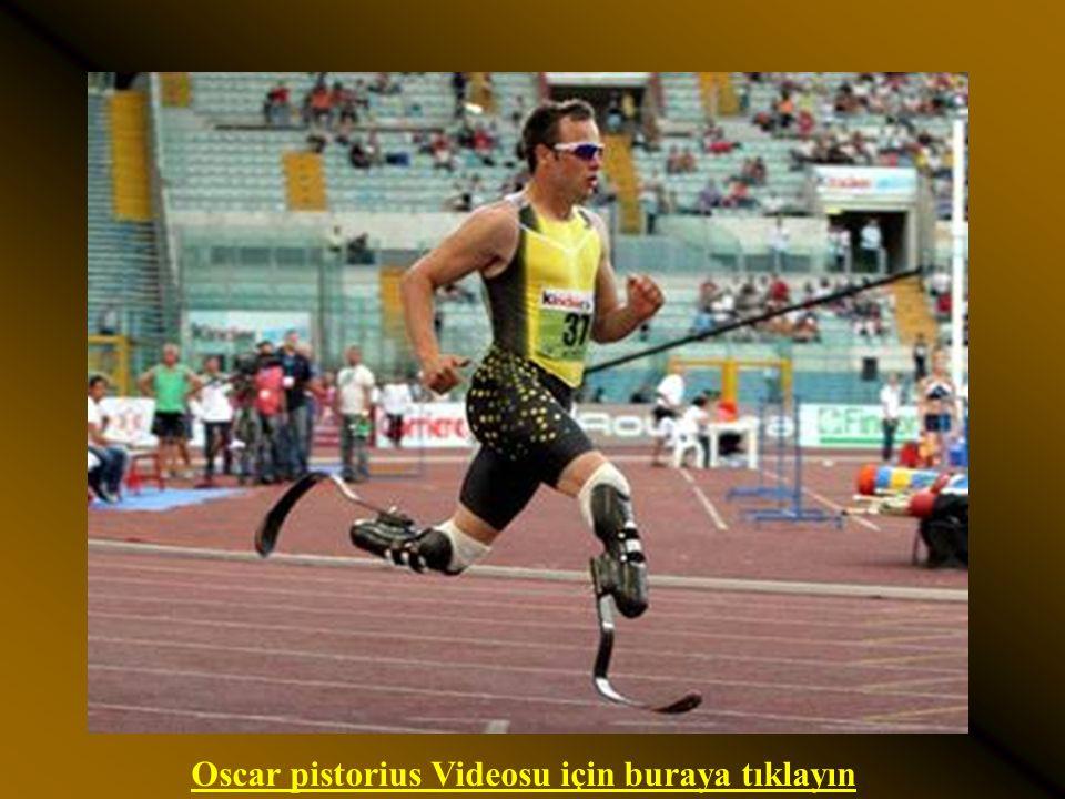 Oscar Pistorius, Pekin 2008 Olimpiyatlarına da katıldı ve 100 m. Koşusunu kazandı. Oscar pistorius Videosu için buraya tıklayın