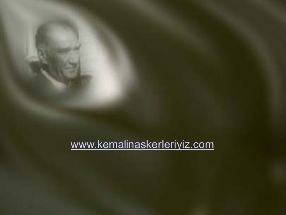 12 www.kemalinaskerleriyiz.com