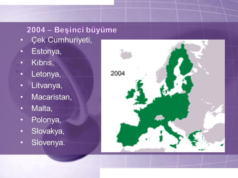 • Çek Cumhuriyeti, • Estonya, • Kıbrıs, • Letonya, • Litvanya, • Macaristan, • Malta, • Polonya, • Slovakya, • Slovenya.