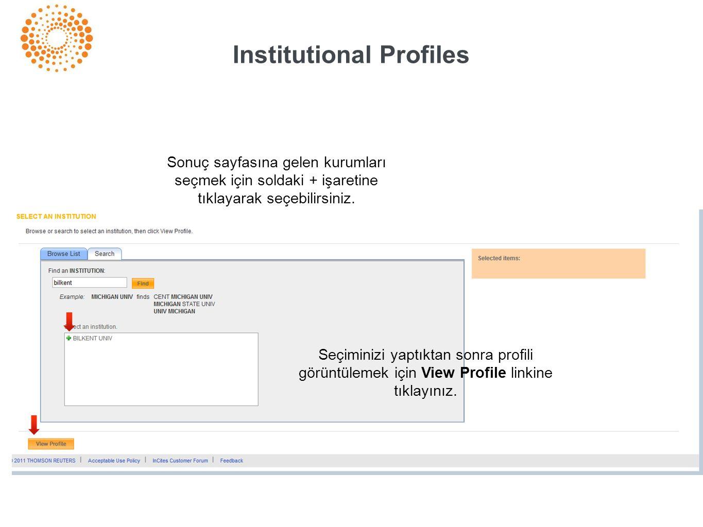 Institutional Profiles Sonuç sayfasına gelen kurumları seçmek için soldaki + işaretine tıklayarak seçebilirsiniz. Seçiminizi yaptıktan sonra profili g