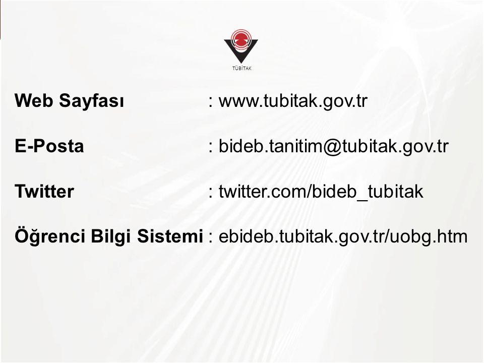 TÜBİTAK Web Sayfası: www.tubitak.gov.tr E-Posta: bideb.tanitim@tubitak.gov.tr Twitter: twitter.com/bideb_tubitak Öğrenci Bilgi Sistemi: ebideb.tubitak.gov.tr/uobg.htm