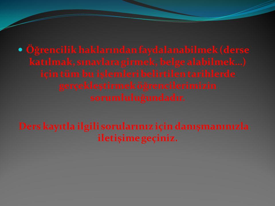 SİSTEM ÇIKTILARI (3 ADET) VE VARSA BANKA DEKONTU (1 ADET) 20.02.2014 TARİHİNE KADAR DANIŞMAN HOCALARINA TESLİM EDİLMESİ GEREKMEKTEDİR.