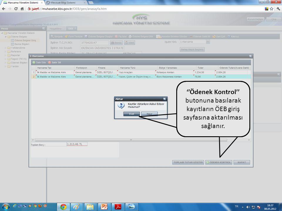 ''Ödenek Kontrol'' butonuna basılarak kayıtların ÖEB giriş sayfasına aktarılması sağlanır.
