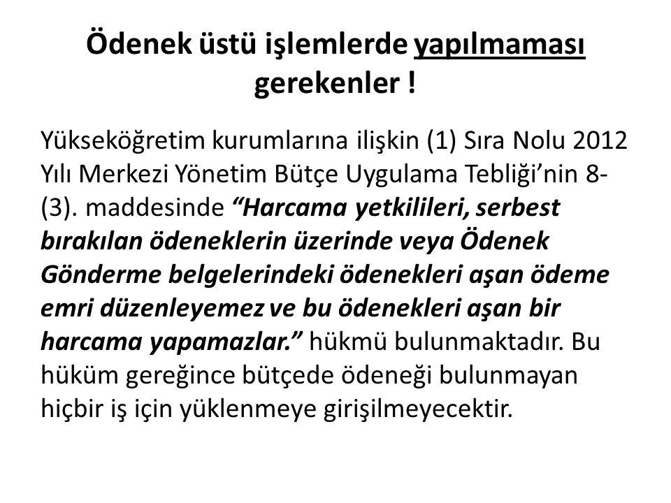 """Yükseköğretim kurumlarına ilişkin (1) Sıra Nolu 2012 Yılı Merkezi Yönetim Bütçe Uygulama Tebliği'nin 8- (3). maddesinde """"Harcama yetkilileri, serbest"""
