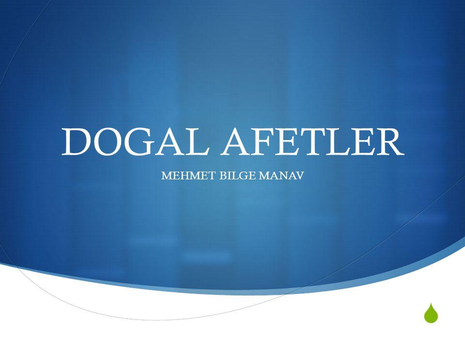  DOGAL AFETLER MEHMET BILGE MANAV