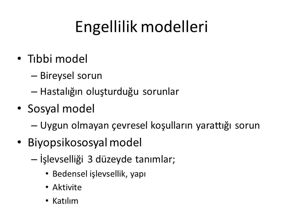 Engellilik modelleri • Tıbbi model – Bireysel sorun – Hastalığın oluşturduğu sorunlar • Sosyal model – Uygun olmayan çevresel koşulların yarattığı sor