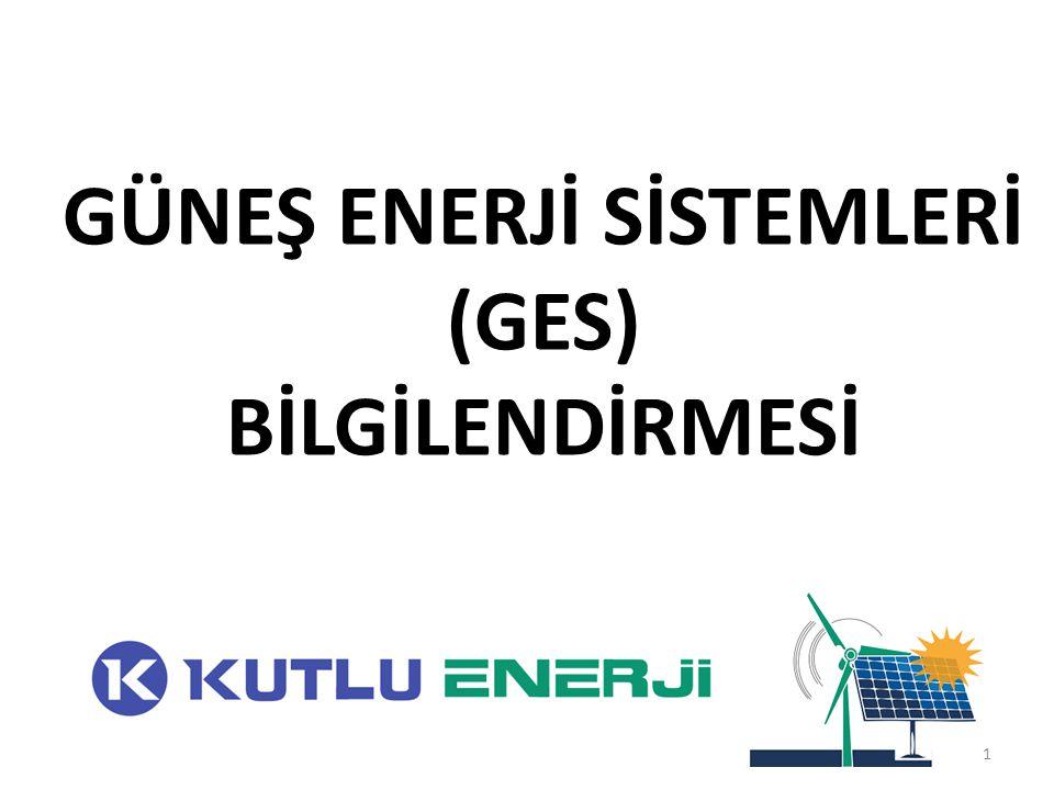 GÜNEŞ ENERJİ SİSTEMLERİ (GES) BİLGİLENDİRMESİ 1