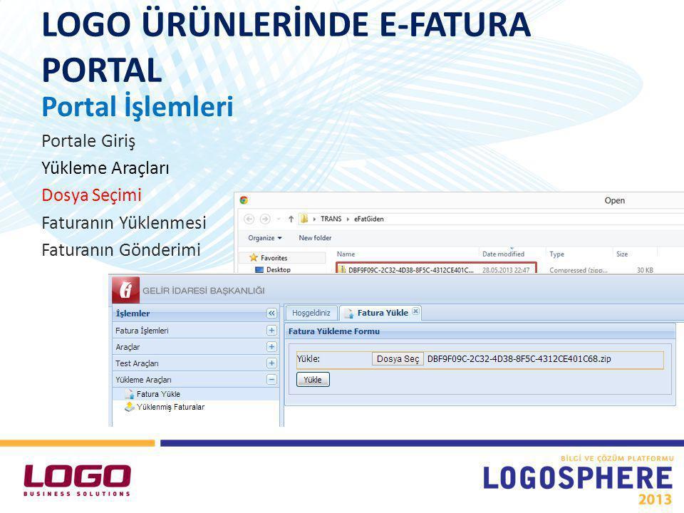 LOGO ÜRÜNLERİNDE E-FATURA PORTAL Portal İşlemleri Portale Giriş Yükleme Araçları Dosya Seçimi Faturanın Yüklenmesi Faturanın Gönderimi
