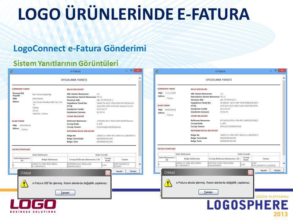 LogoConnect e-Fatura Gönderimi Sistem Yanıtlarının Görüntüleri LOGO ÜRÜNLERİNDE E-FATURA