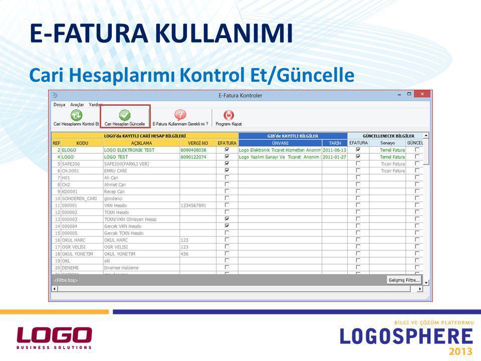E-FATURA KULLANIMI Cari Hesaplarımı Kontrol Et/Güncelle Görsel Kullanım Alanı