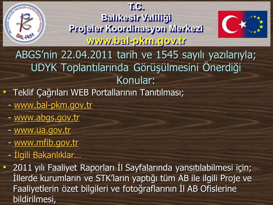 ABGS'nin 22.04.2011 tarih ve 1545 sayılı yazılarıyla; UDYK Toplantılarında Görüşülmesini Önerdiği Konular: • Teklif Çağrıları WEB Portallarının Tanıtı