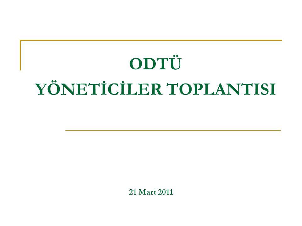 ODTÜ YÖNETİCİLER TOPLANTISI 21 Mart 2011