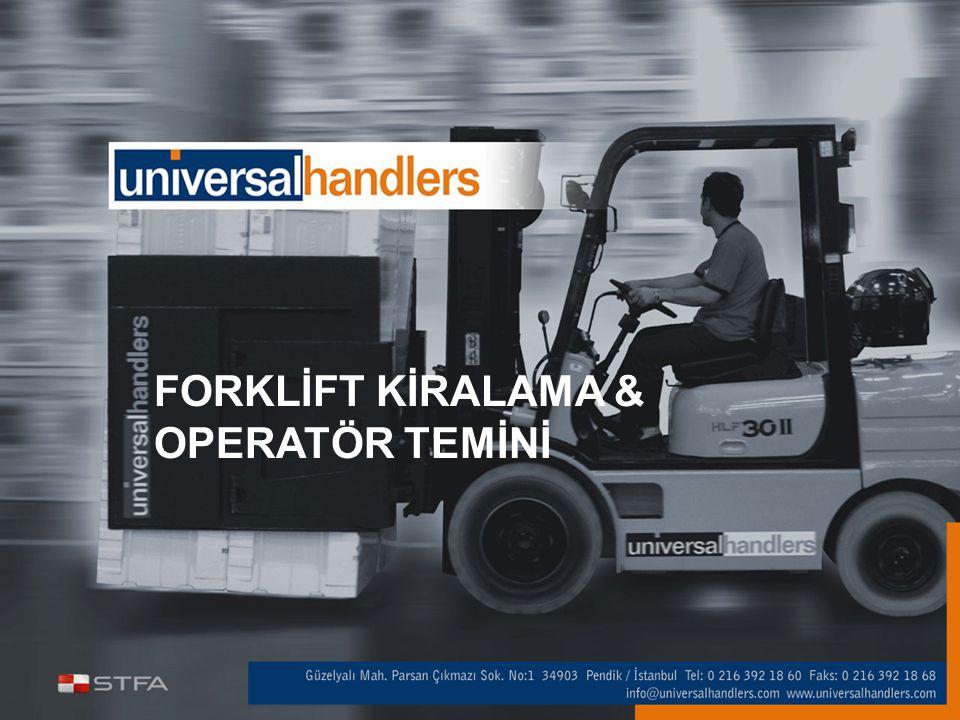  71 yıllık tecrübesiyle bir STFA HOLDİNG kuruluşu  Forklift kiralama operasyonuna 2003 yılı itibariyle kurumsal bakış  Alternatif markalarla forklift kiralayabilme imkanı  Operatörlü / operatörsüz istenilen süreli kiralama hizmeti  Tam servis mantığı ile çalışma  Yedek makina ve teknisyen bulundurma  Esnek sayıda forklift kiralama STFA HOLDİNG bünyesinde 2003 yılında faaliyetlerine başlayan Universal Handlers, forklift kiralama sektörüne getirdiği kurumsal bakış açısı ile, profesyonel çözümler ve sorunsuz hizmet sunmayı ilke edinmiştir.