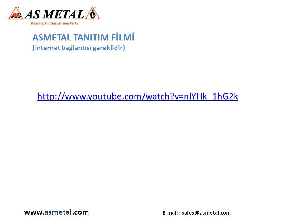 http://www.youtube.com/watch v=nlYHk_1hG2k ASMETAL TANITIM FİLMİ (internet bağlantısı gereklidir) www.asmetal.com E-mail : sales@asmetal.com