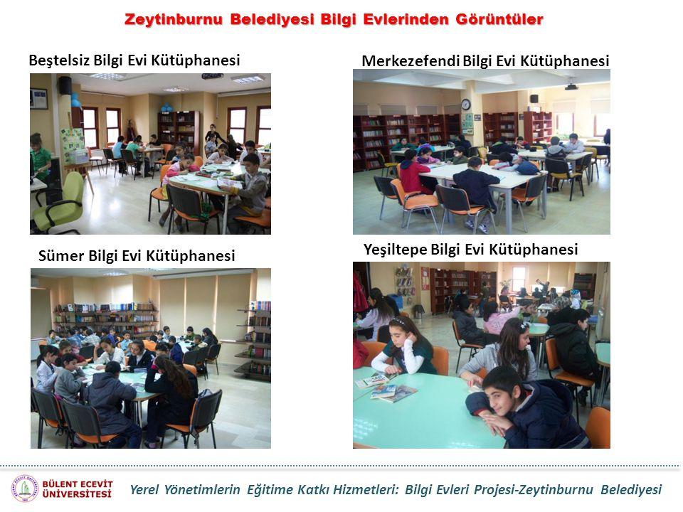 Zeytinburnu Belediyesi Bilgi Evlerinden Görüntüler Beştelsiz Bilgi Evi Kütüphanesi Merkezefendi Bilgi Evi Kütüphanesi Sümer Bilgi Evi Kütüphanesi Yeşi
