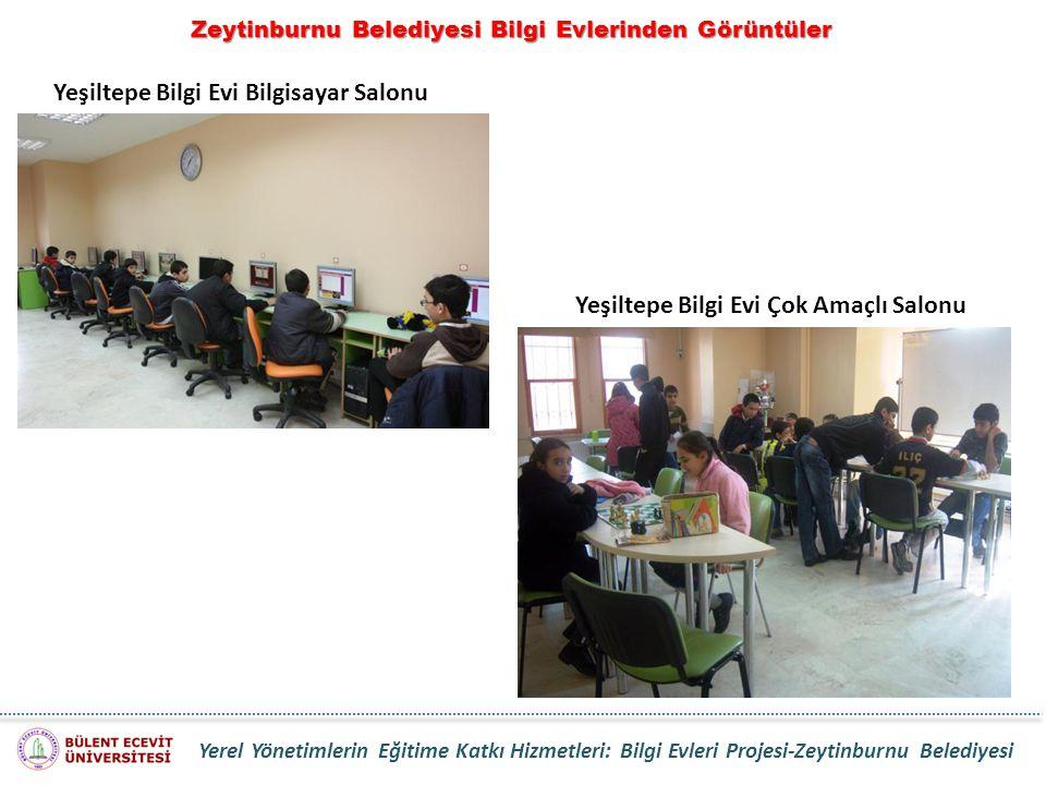 Zeytinburnu Belediyesi Bilgi Evlerinden Görüntüler Yeşiltepe Bilgi Evi Bilgisayar Salonu Yeşiltepe Bilgi Evi Çok Amaçlı Salonu Yerel Yönetimlerin Eğit